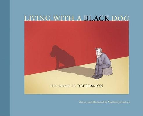 Living With a Black Dog By Johnstone, Matthew/ Johnstone, Matthew (ILT)